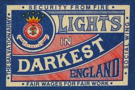 Matchboxes produced in The Salvation Army's factory were printed with the phrase 'Lights in Darkest England'